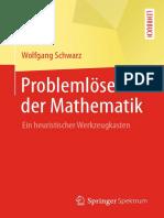 Problemlosen in Der Mathematik Ein Heuristischer Werkzeugkasten Wolfgang Schwarz Springer Spektrum