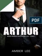 01 - Arthur - Série Irmãos Vasconcellos - Amber Lee