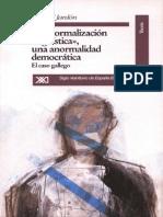 La Normalización Lingüística, Una Anormalidad Democrática.el Caso Gallego.manuel Jardón.1993.180pags
