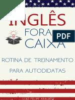 Ingles Fora da Caixa Rotina de - Luiz Felipe Araujo