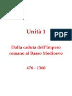 1 Alto Medioevo e la rinascita del Basso Medioevo 476-1360