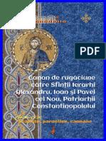 Canon de Rugăciune Către Sfinţii Ierarhi Alexandru, Ioan Şi Pavel Cel Nou, Patriarhii Constantinopolului