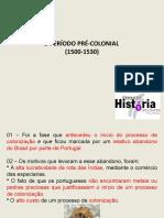 O PERÍODO PRÉ-COLONIAL