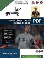 JÚLIO NEVES - A INSERÇÃO DO GOLEIRO NO MODELO DE JOGO