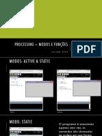Processing Modos e Funções