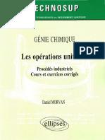 Génie Chimique, Les Opérations Unitaires, Procédés Industriels, Cours Et Exercices Corrigés