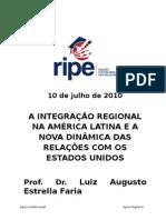 RIPE - 10 de julho - A INTEGRAÇÃO REGIONAL NA AMÉRICA LATINA E A NOVA DINÂMICA DAS RELAÇÕES COM OS ESTADOS UNIDOS