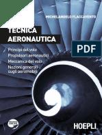 MICHELANGELO FLACCAVENTO TECNICA AERONAUTICA. Principi del volo Propulsori aeronautici Meccanica del volo Nozioni generali sugli aeromobili HOEPLI