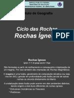 Ciclo das rochas Rochas Ígneas