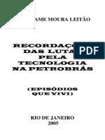 Recordações Das Lutas Pela Tecnologia Na Petrobras - Dorodame M. Leitão