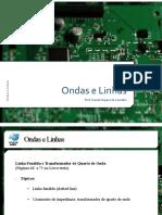 Ondas e Linhas. Ondas e Linhas. Prof. Daniel Orquiza de Carvalho