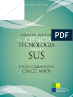 Prêmio de incentivo em ciência e tecnologia para o SUS - Edição comemorativa cinco anos - 2006