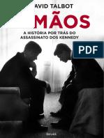 Irmãos a História Por Trás Do Assassinato Dos Kennedy by Talbot David z Lib.org