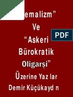 Kemalizm Ve Askeri Bürokratik Oligarşi Üzerine Yazılar - Demir Küçükaydın