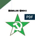 Rebelles Grotz