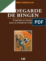 HILDEGARDE VON BINGEN (PROPHÈTE & DOCTEUR POUR LE TROISIÈME MILLÉNAIRE)