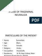 A CASE OF TRIGEMINAL NEURALGIA