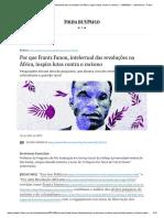 Por que Frantz Fanon, intelectual das revoluções na África, inspira lutas contra o racismo - 12_06_2021 - Ilustríssima - Folha