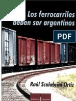 Los ferrocarriles deben ser Argentinos. Scalabrini Ortiz