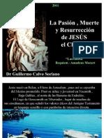 La Pasión Muerte y Resurrección de Jesús el Cristo