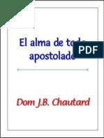 Chautard Dom J.B. - El Alma de Todo Apostolado