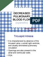 Decreased pulmonary blood flow (cyanotic)