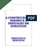 A construção do Paraíso e a dedicação em donativos MOA