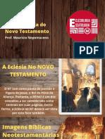 Aula 14 - ECES - A Eclesiologia Do NT