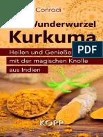 Wunderwurzel Kurkuma Heilen Und Genießen Mit Der Magischen Knolle Aus Indien (German Edition) by Jörg Conradi [Conradi, Jörg] (Z-lib.org)