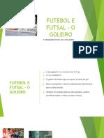 Futebol e Futsal - o Goleiro