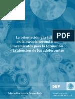 Educación básica. Secundaria. La orientación y la tutoría en la escuela secundaria. Lineamientos para la formación y la atención de los adolescentes - México