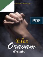 Eles Oravam Errado - Estudo Da Oração Do Pai Nosso - Calueto AQ