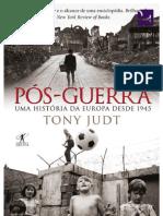 Tony Judt - Pós-guerra - Uma História Da Europa Desde 1945-1