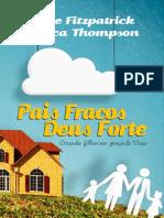 Pais Fracos Deus Forte - Elyse M. Fitzpatrick e Jessica Thompson