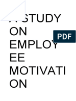 A STUDY ON EMPLOYEE MOTIVATION