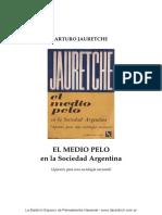 Jauretche El Medio Pelo en La Sociedad Argentina