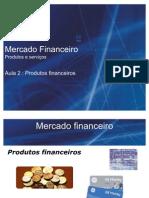 Aula 2- Mercado financeiro (2011)