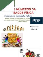Slides Projeto OS NÚMEROS DA SAÚDE FÍSICA
