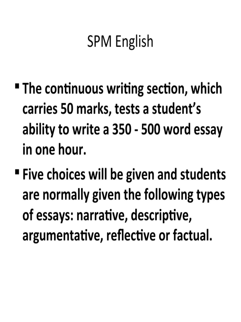 model essay spm continuous writing Each model essay illustrates the process of developing ideas into an essay by putting into practice simple yet invaluable principles of essay writting an extra section, namely summary writing, is provided to enchange students skills in summarising though aimed at spm students.