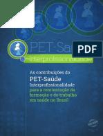 As contribuições do PET-Saúde Interprofissionalidade para a reorientação da formação e do trabalho em saúde no Brasil