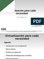 Virtualización para cada necesidad.