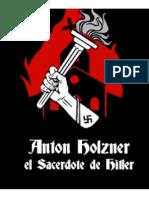 Anton Holzner.el Sacerdote de Hitler.español