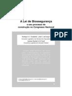 DOLABELLA, Rodrigo H. C. et al. A Lei de Biossegurança e o processo de sua construção no Congresso Nacional.