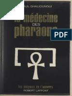 La médecine des pharaons. Magie et science médicale dans l'Égypte ancienne