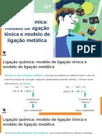 Ligação química_ modelo de ligação iónica e modelo de ligação metálica.