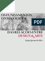 Sergio Luciano Da Silva 2019 Tese Os Fundamentos Ontologicos Das Relacoes Entre Design e Arte