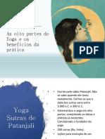 As Oito Partes Do Yoga e Os Benefícios Da Prática