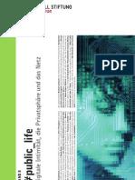 #public_life - Digitale Intimität, die Privatsphäre und das Netz