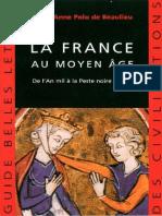 La France Au Moyen Âge de LAn Mil à La Peste Noire (1348) (Guides Belles Lettres Des Civilisations t. 9) (French Edition) by Marie-Anne Polo de Beaulieu [Polo de Beaulieu, Marie-Anne] (Z-lib.org)