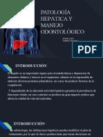 PATOLOGÍA HEPÁTICA Y MANEJO ODONTOLÓGICO.pptx